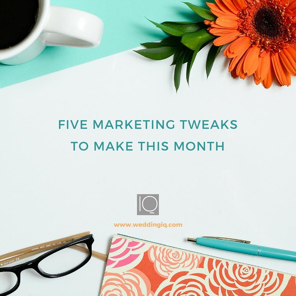 WeddingIQ Blog - Friday Five 5 Marketing Tweaks to Make This Month