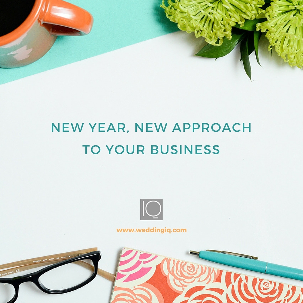 WeddingIQ Blog - New Year New Approach to Your Business