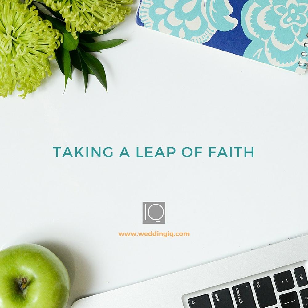 WeddingIQ Blog - Taking a Leap of Faith