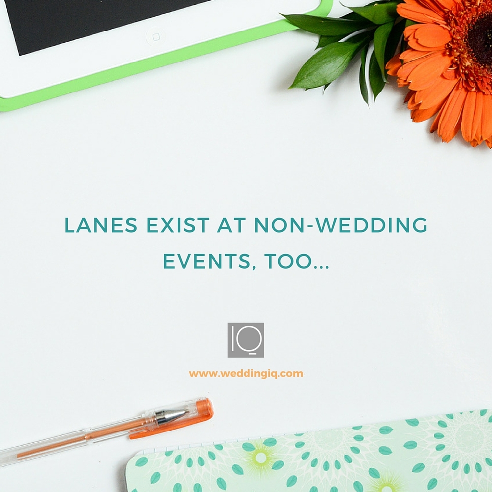 WeddingIQ Blog - Lanes Exist at Non-Wedding Events, Too...