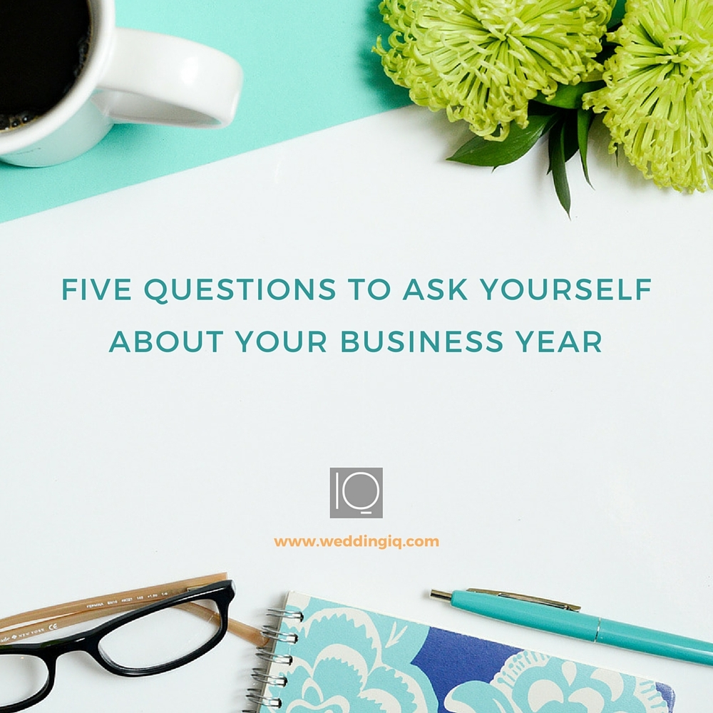 WeddingIQ Blog - Friday Five 5 Questions to Ask Yourself About Your Business Year