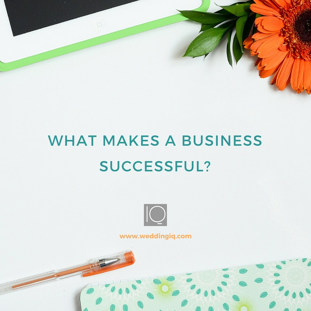 WeddingIQ Blog - What Makes a Business Successful