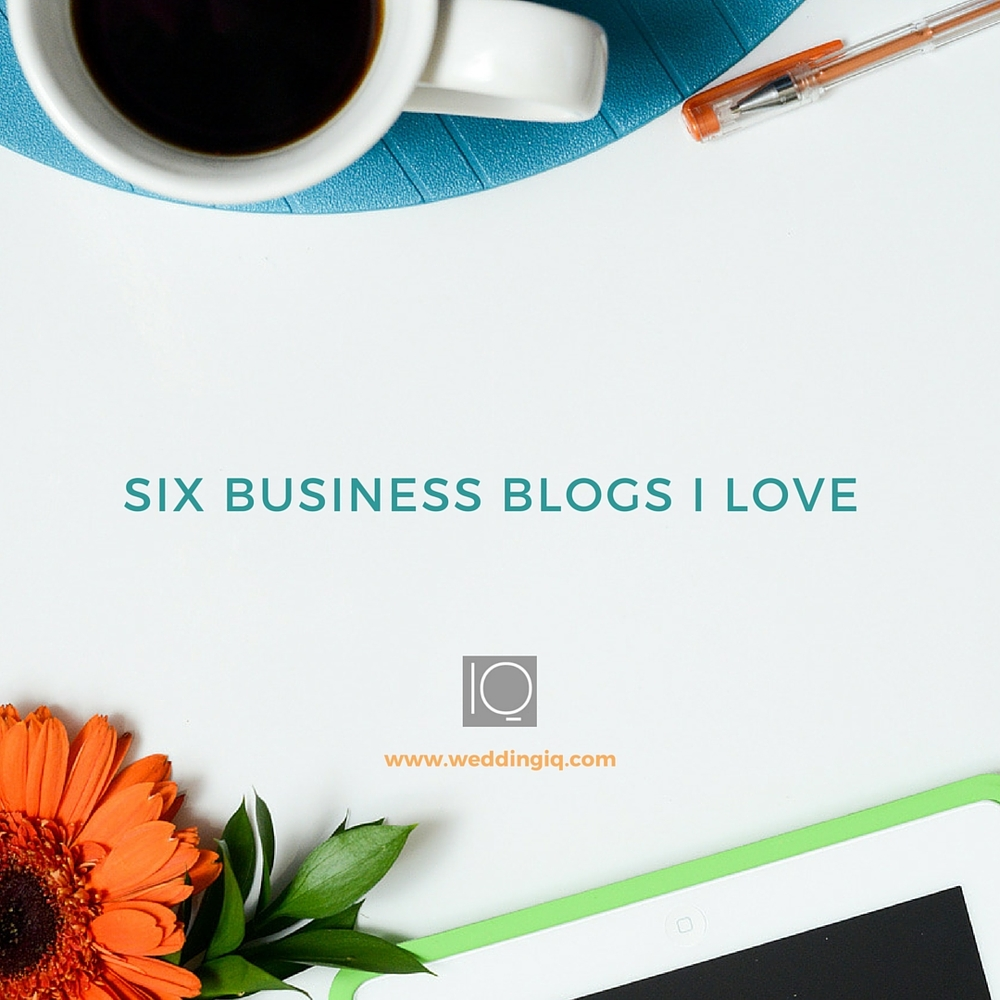WeddingIQ Blog - Six Business Blogs I Love