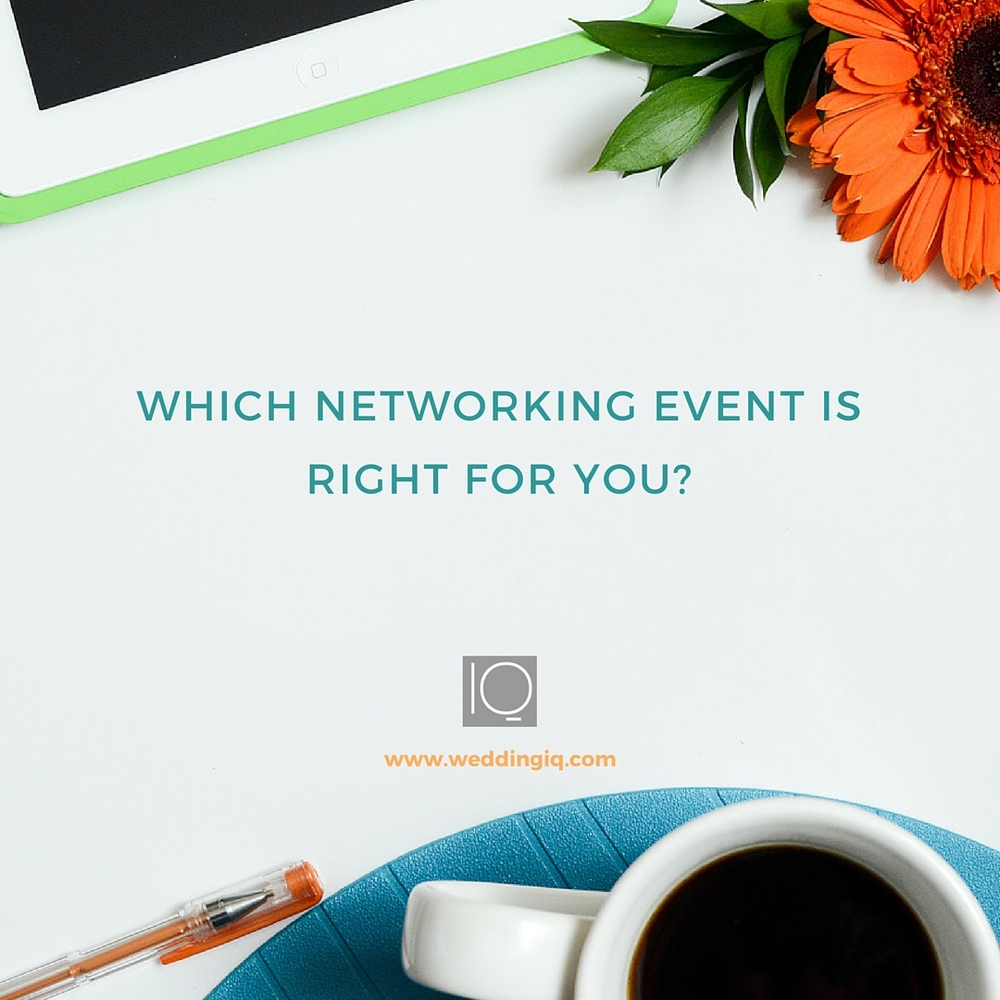WeddingIQ Blog - Which Networking Event is Right For You?