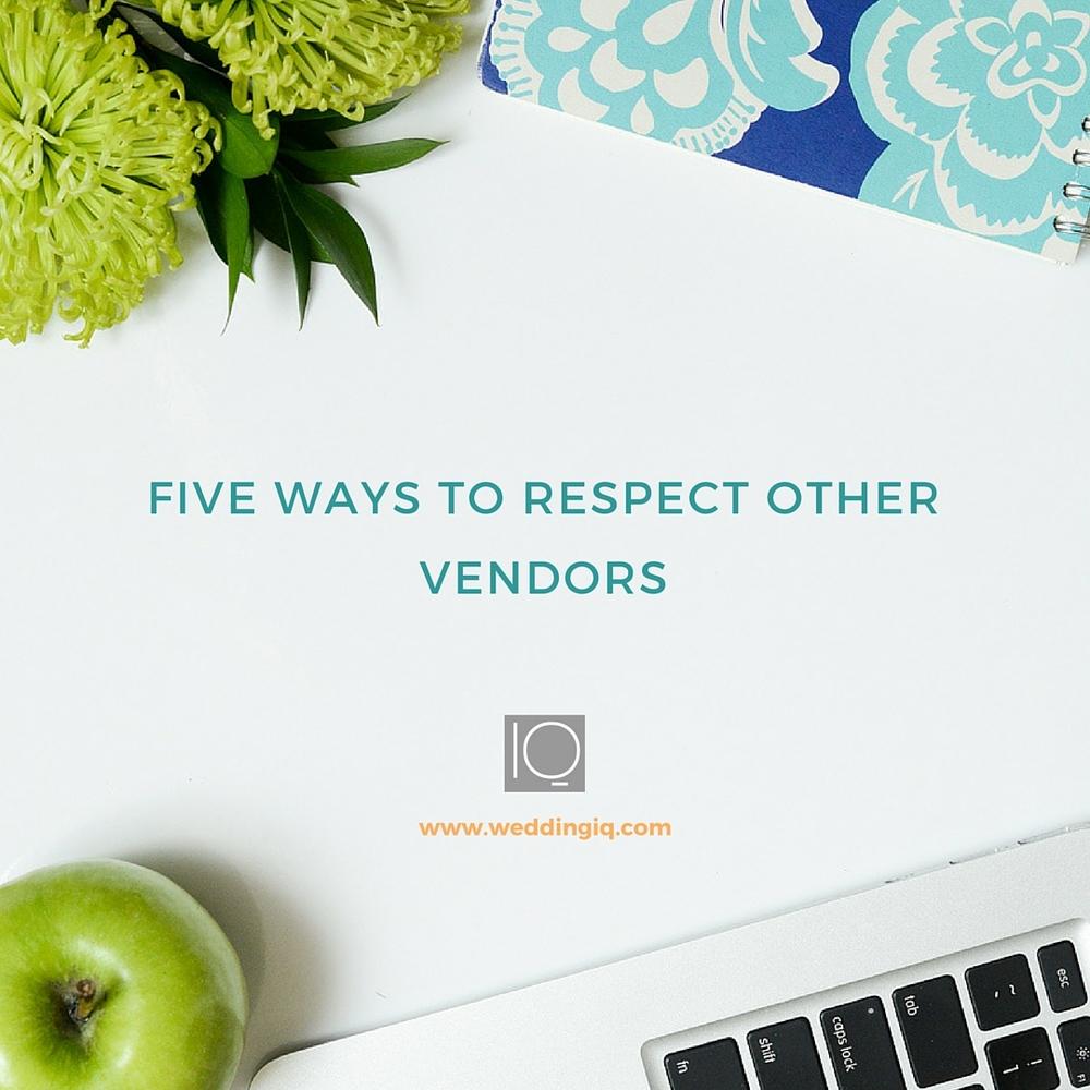 WeddingIQ Blog - Five Ways to Respect Other Vendors