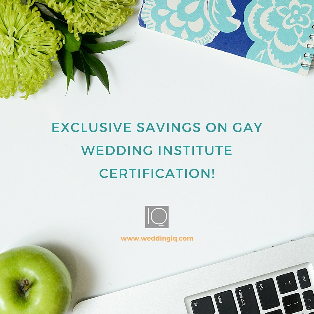 WeddingIQ Blog - Exclusive Savings on Gay Wedding Institute Certification