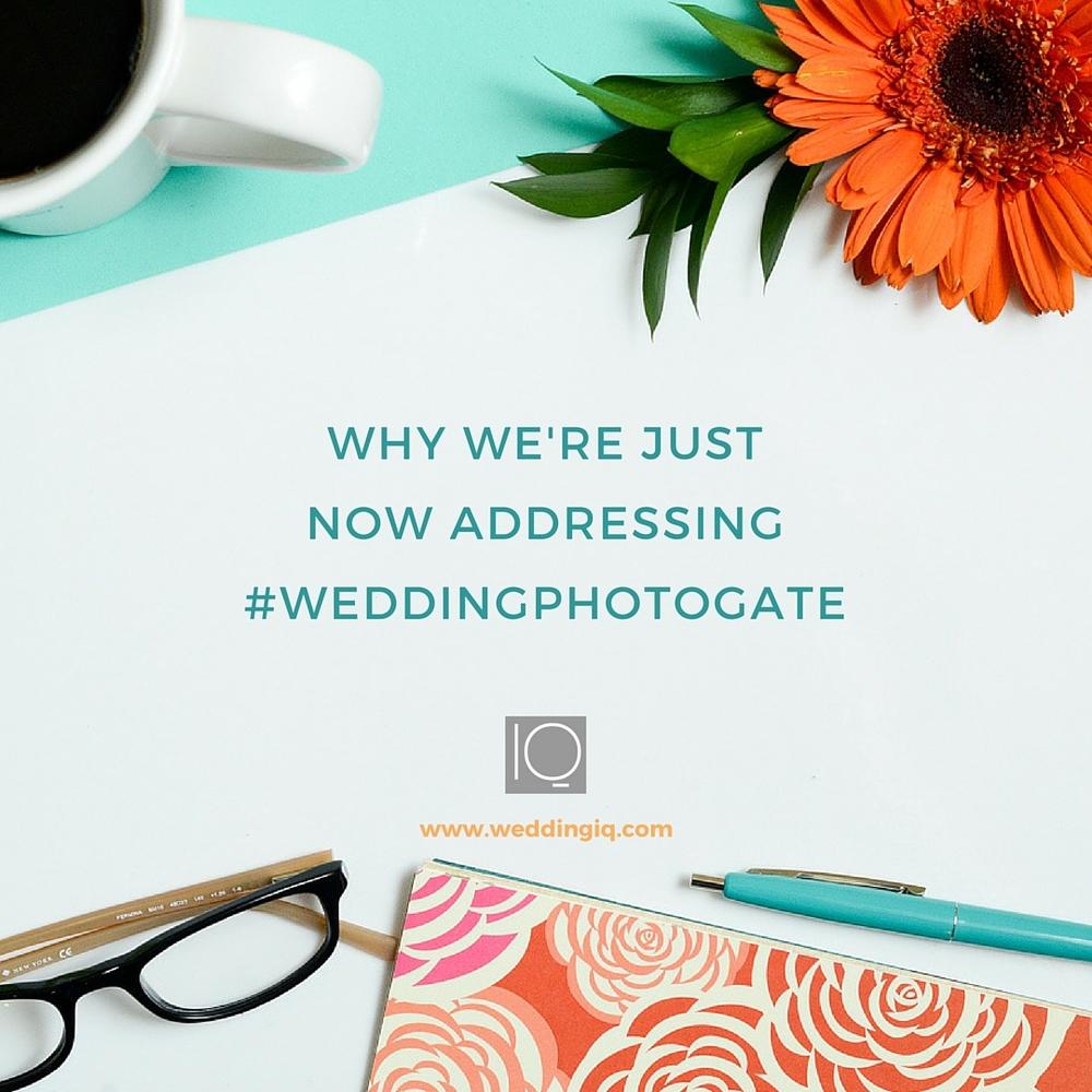 WeddingIQ Blog - Why We're Just Now Addressing Weddingphotogate