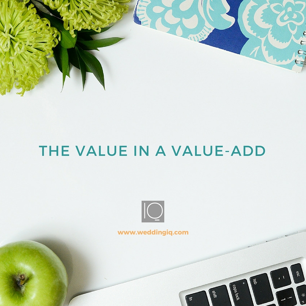 WeddingIQ Blog - The Value in a Value Add-In