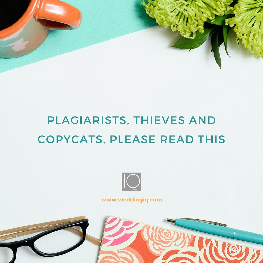 WeddingIQ Blog - Plagiarists, Thieves and Copycats, Please Read This