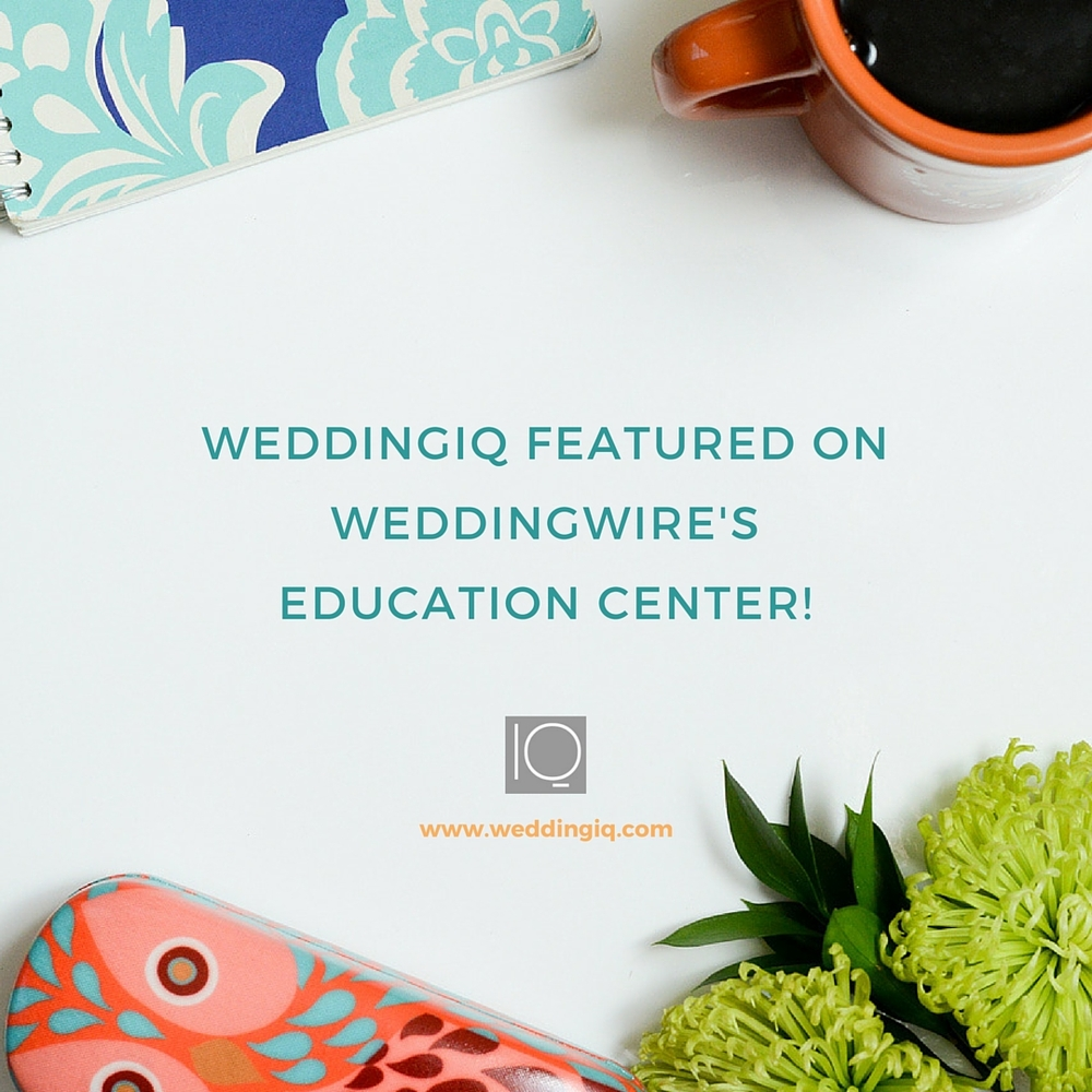 WeddingIQ Blog - WeddingIQ Featured on WeddingWire's Education Center