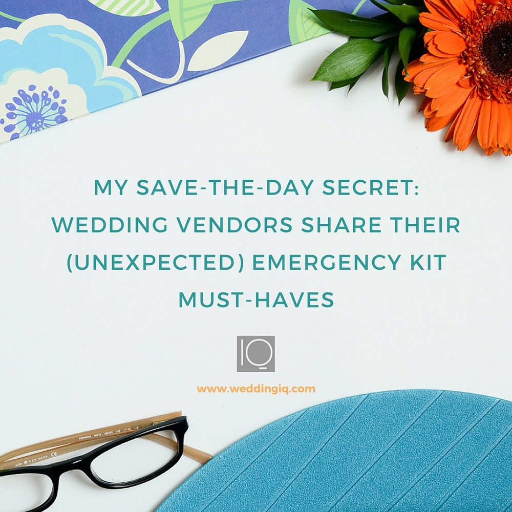 WeddingIQ Blog - My Save-the-Day Secret: Wedding Vendors Share Their (Unexpected) Emergency Kit Must-Haves