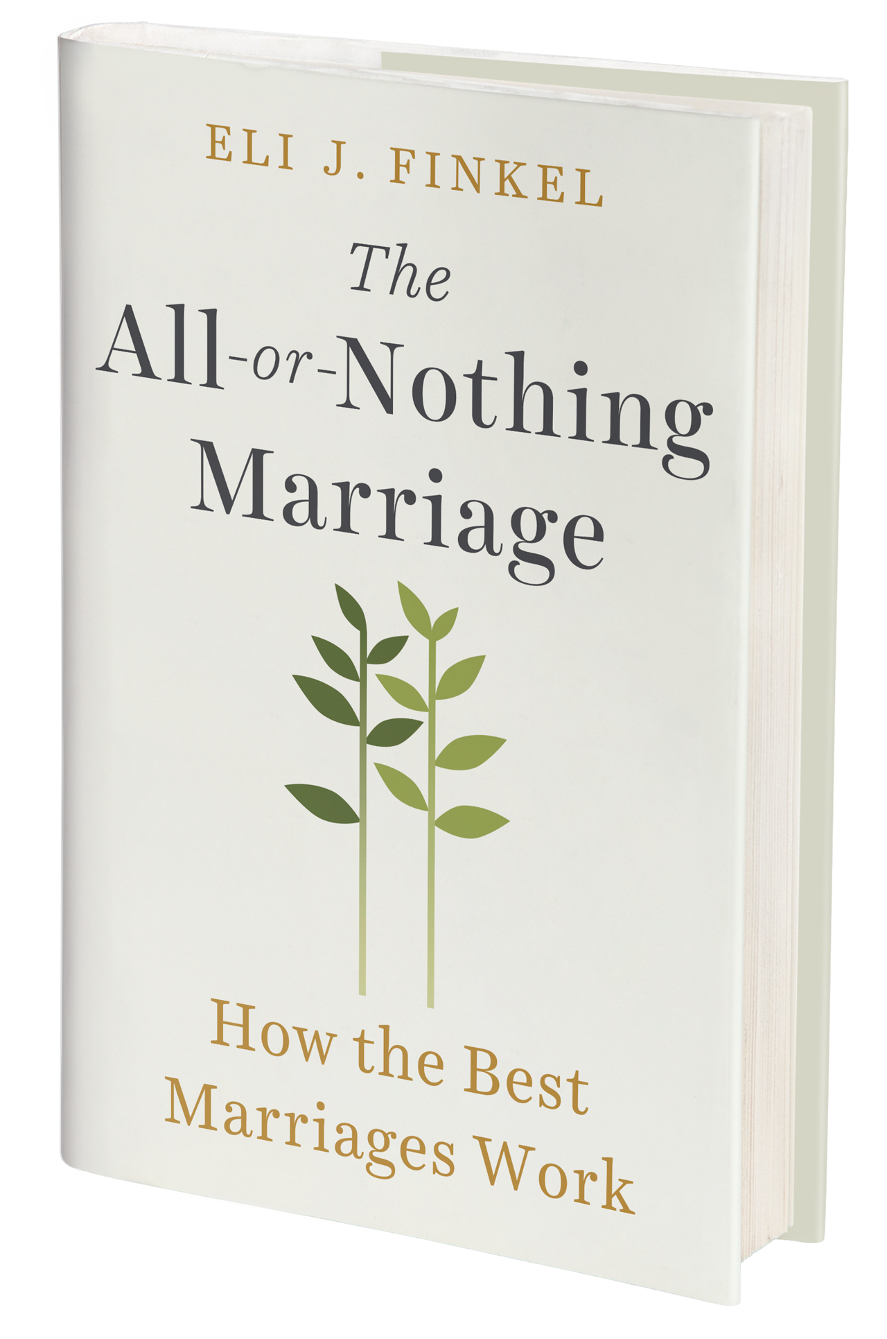 The All Or Nothing Marriage Eli J Finkel