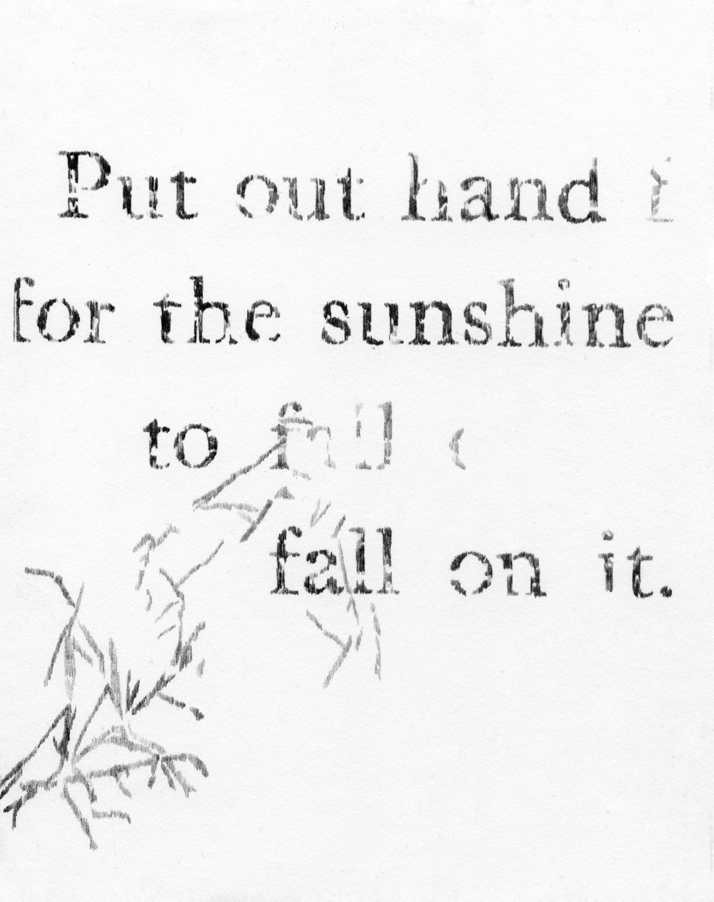 Put out hand for the sunshine to fall on it