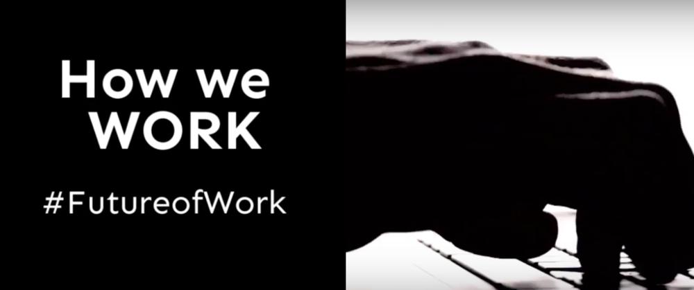 How we WORK: #FutureOfWork