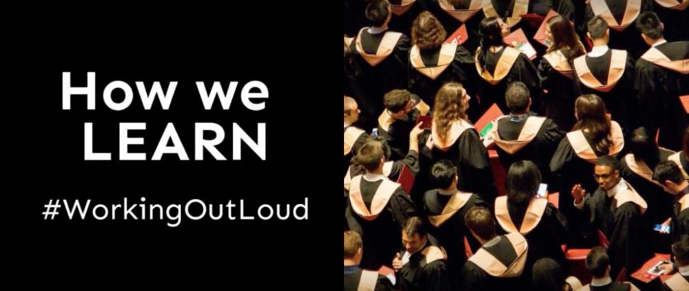 How we LEARN:#WorkingOutLoud