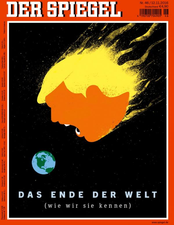 "The German newsmagazine  Der Spiegel  depicts Trump hurtling toward Earth like a giant meteor with the text, ""The End of the World (As We Know It)"""