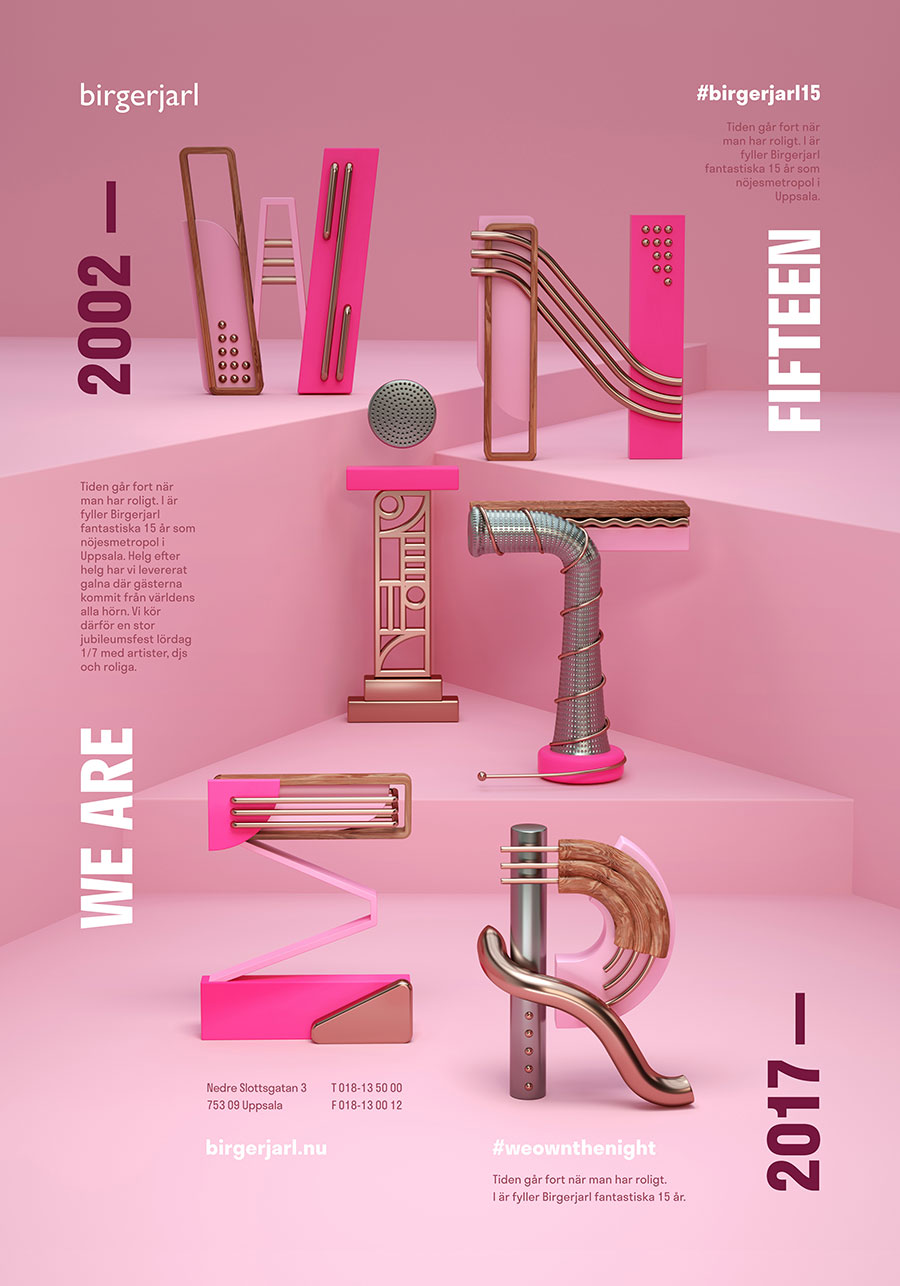 "Birger Jarl - Winter 2017 - ""The second instalment of design for Birger Jarl, the premium night venue in Uppsala, the art direction took on the opposite of the Winter season. Instead of bleak dark moods and lights, the event branding takes a shape in bright and positive imagery made out of unique yet playful CGI typography. Each letter was crafted from different materials with a subtle nod to the previous summer campaign to ensure continuity in the 2017 work. ""Art Direction: Radim Malinic"