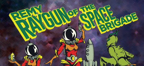 Remy Raygun of The Space Brigade