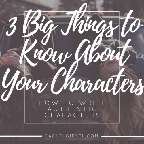 3 Big Things You Must Know About Your Characters