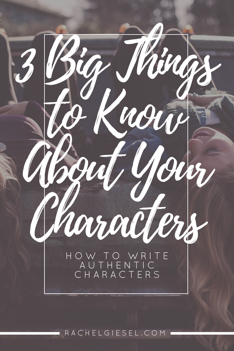 3 big things you must know about your characters rachel giesel