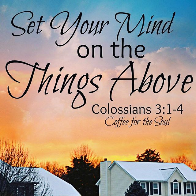 """Developing A Heavenly Mindset (Colossians 3:1-4) """"Since, then, you have been raised with Christ, set your hearts on things above, where Christ is seated at the right hand of God. Set your minds on things above, not on earthly things. For you died, and your life is now hidden with Christ in God. When Christ, who is your life, appears, then you also will appear with him in glory"""" (Col. 3:1–4). How can we develop a heavenly mindset? Share your comments below x"""