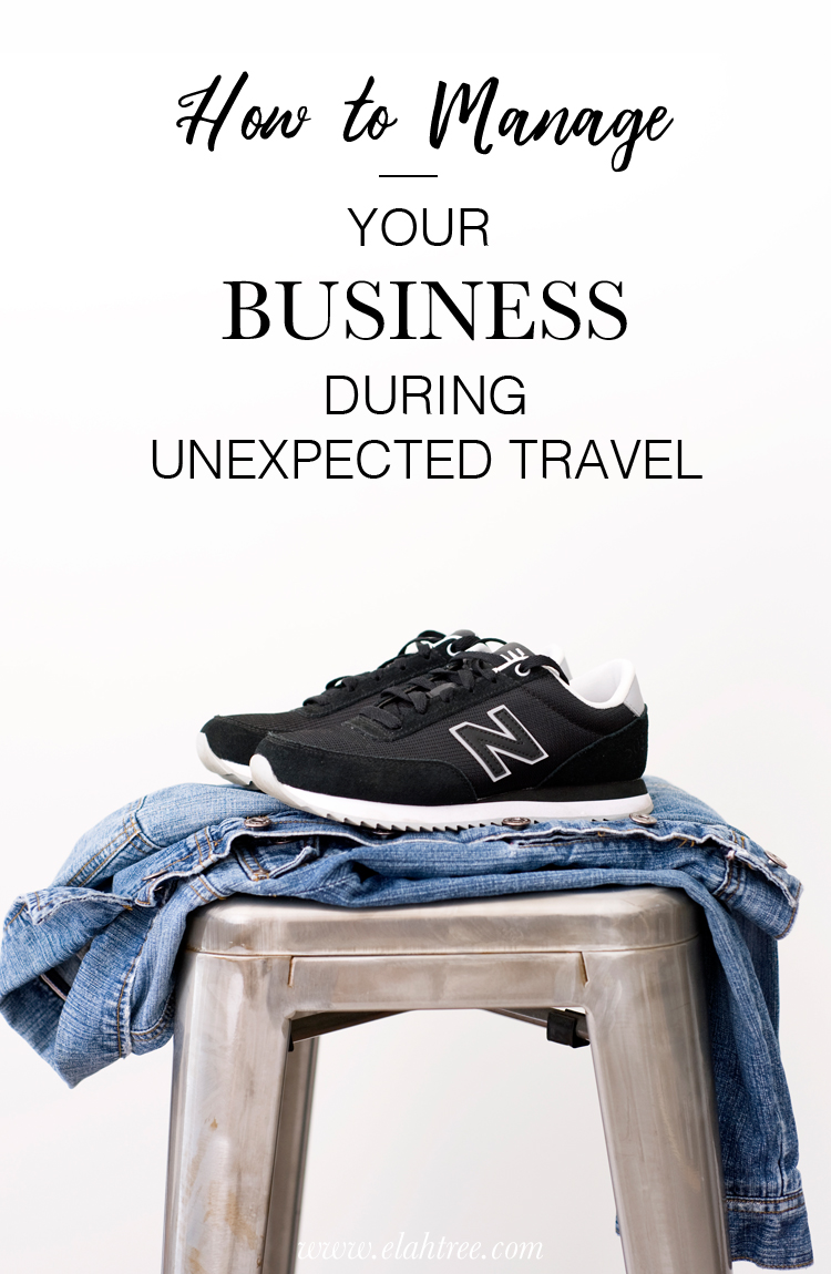 HOW TO MANAGE YOUR BUSINESS DURING UNEXPECTED TRAVEL
