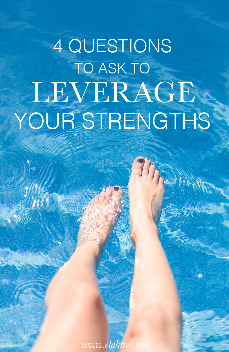 4 Questions to Ask to Leverage your Strengths