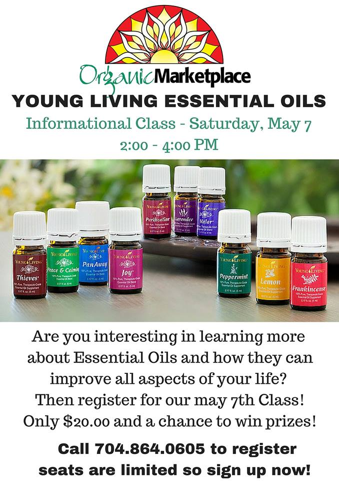 Please Join Us Saturday, May 7th, For An Extensive Class On Young Living  Essential Oils! Class Is Limited To 20 People So Call And Register Now To  ...