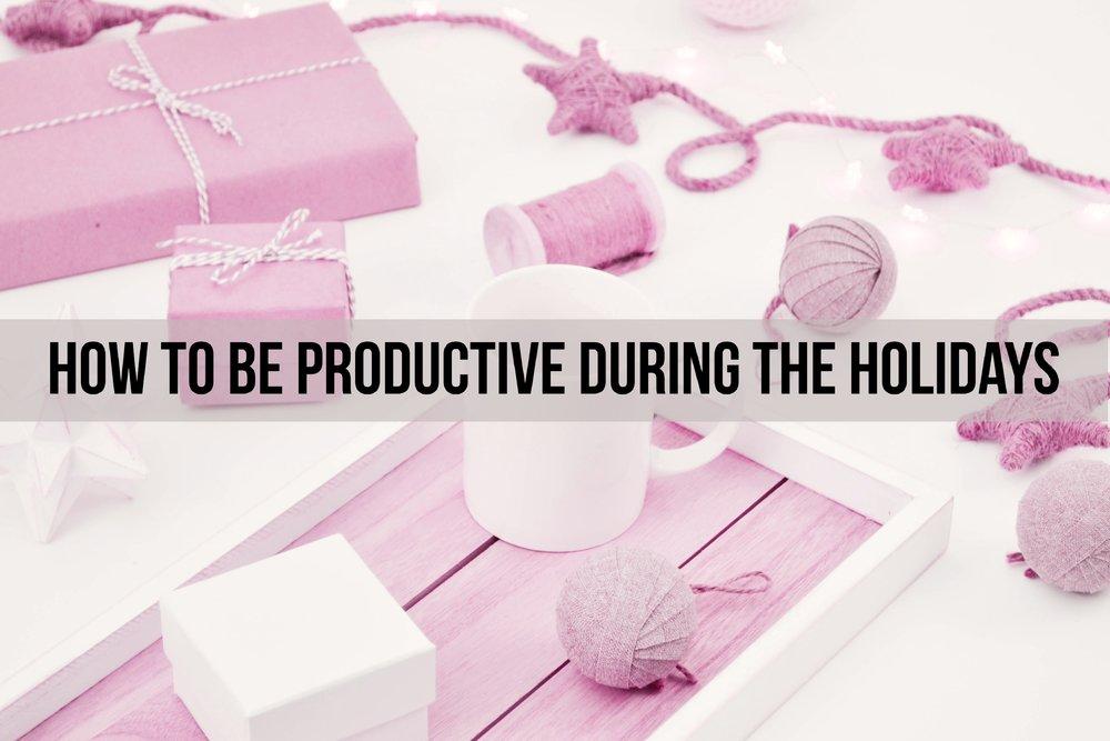 productive holidays.jpg
