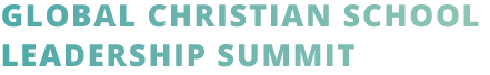 Global Christian School Leadership Summit