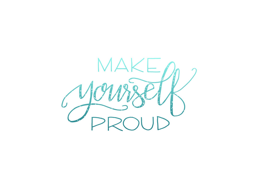 makeyourselfproud.jpg