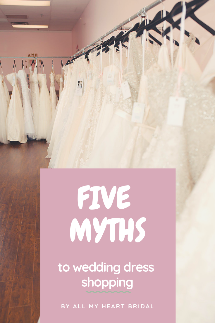 Five Myths of Wedding Dress Shopping