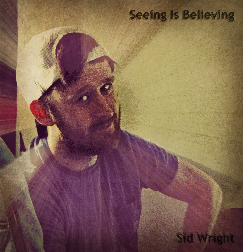 Seeing Is Believing album cover by Sid Wright sidwright.co.uk