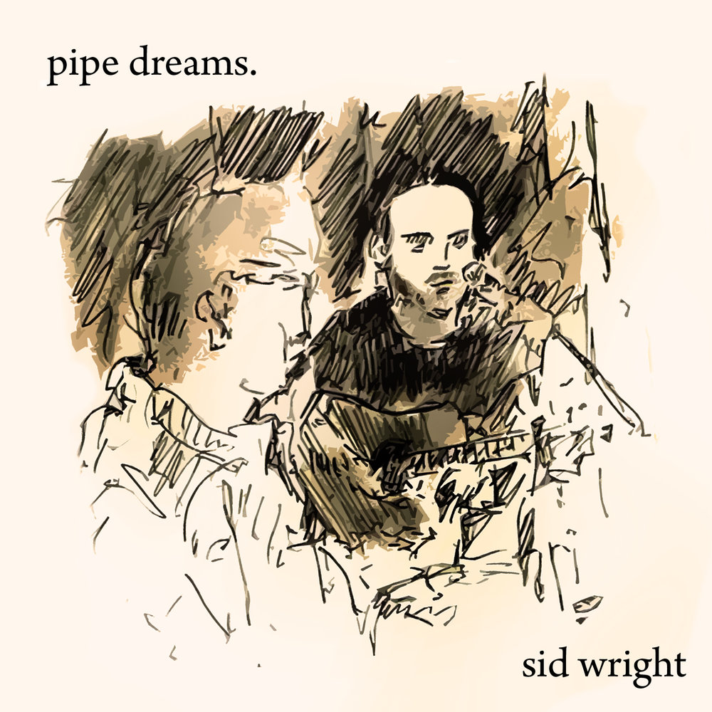 Pipe Dreams album cover by Sid Wright sidwright.co.uk