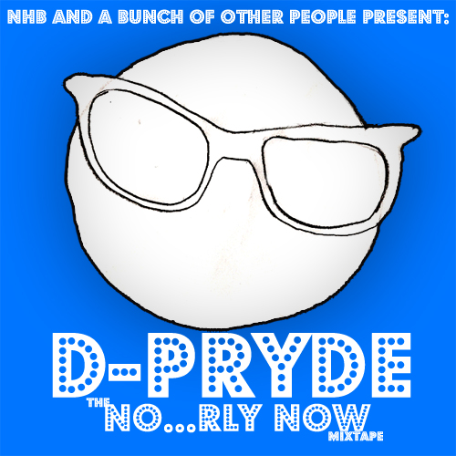 D-Pryde - No...Rly Now