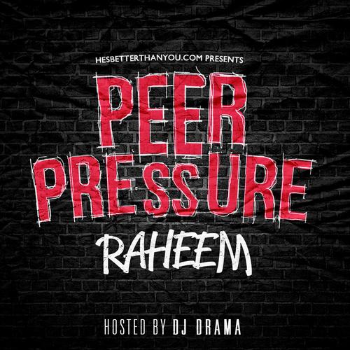 Raheem/Jahkoy - Peer Pressure