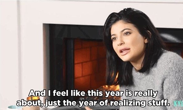 "Straight from the insightful and wise @kyliejenner. Cheers to another year of ""realizing stuff"". ✨"