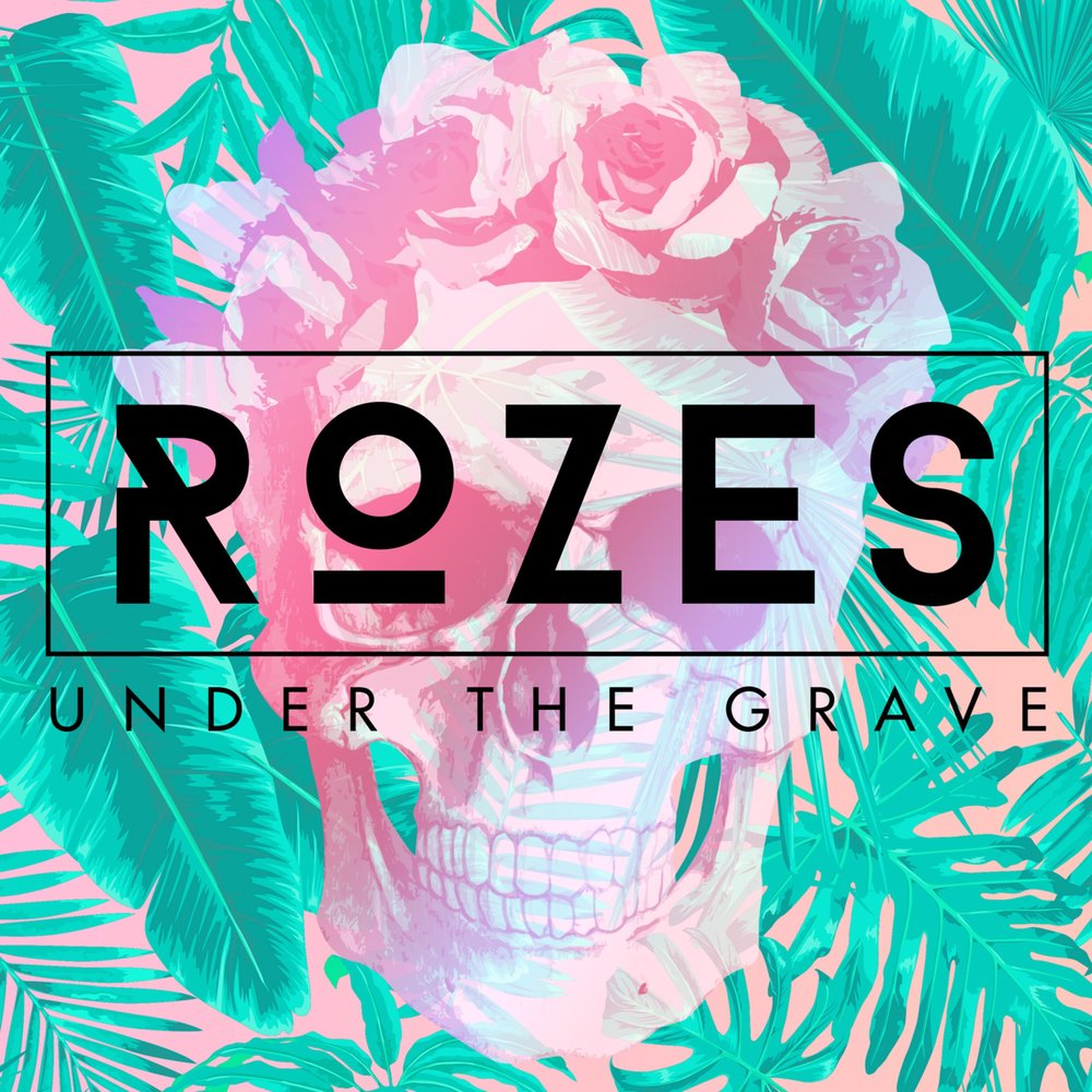 Under the Grave - Single by ROZES https://itun.es/ca/tWUveb