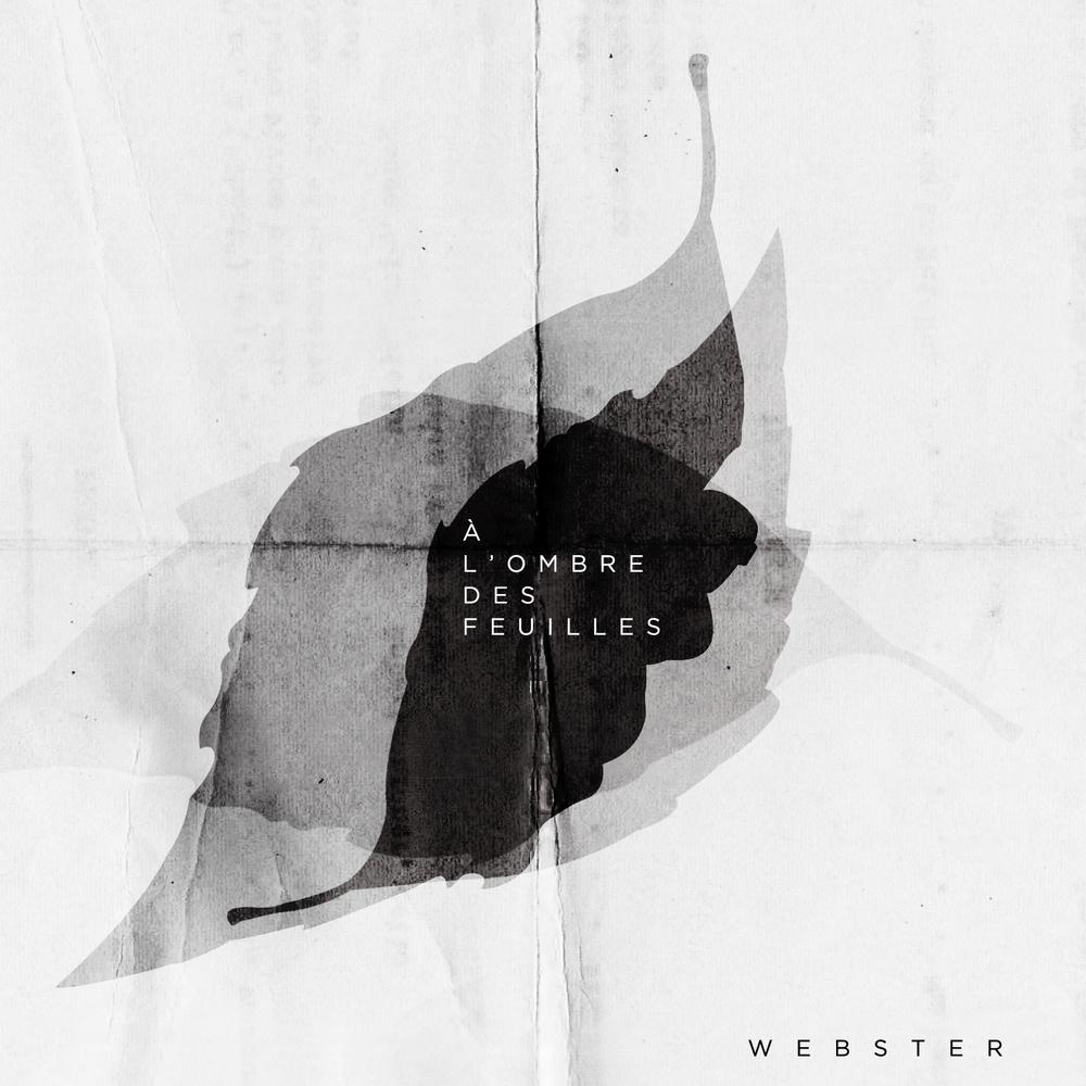 Webster - À l'Ombre des Feuilles (2013)