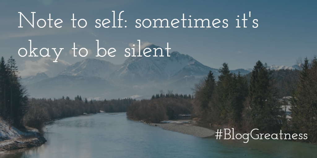 Sometimes it's okay to be silent