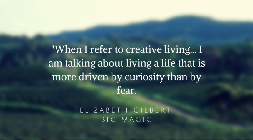 Elizabeth Gilbert on creative living