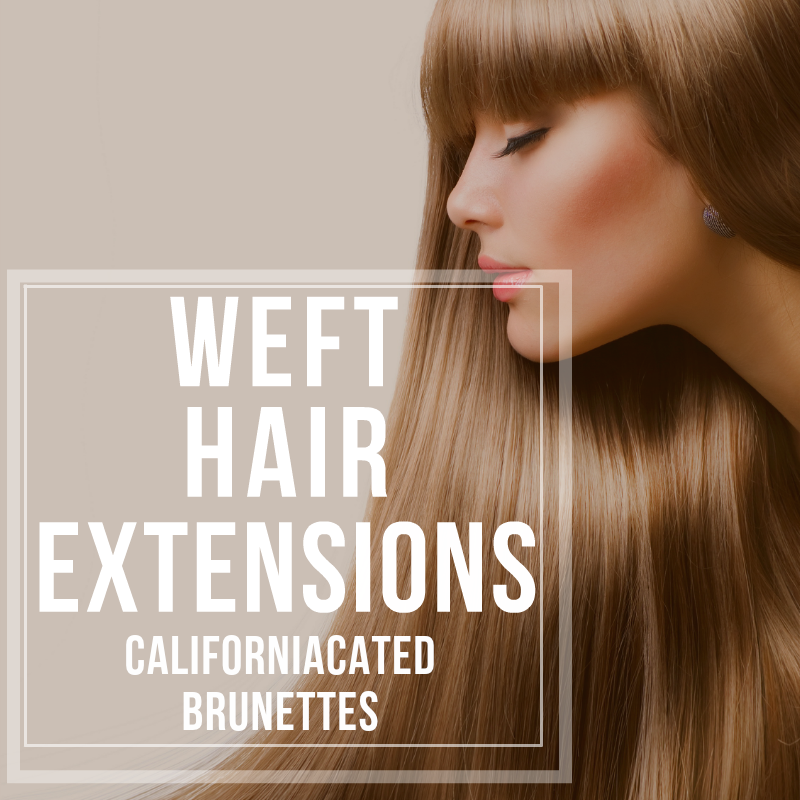 Weft Hair Extensions Brunette Tones Californiacated Beauty Boutique