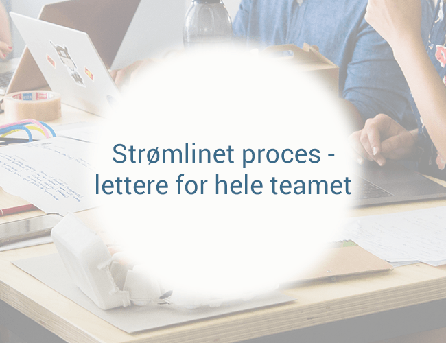strømlinet proces - lettere for dit team.png