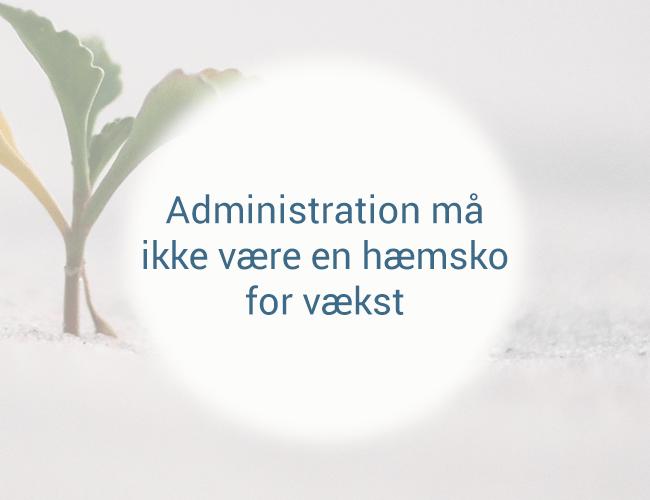 administration-må-ikke-være-en-hæmsko-for-vækst.png