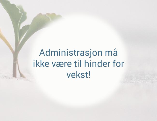 administrasjon-må-ikke-være-til-hinder-for-vekst.png