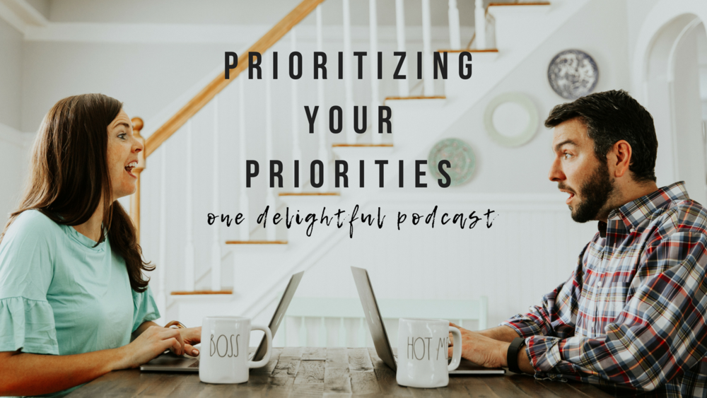Prioritizing your Priorities // One Delightful Podcast