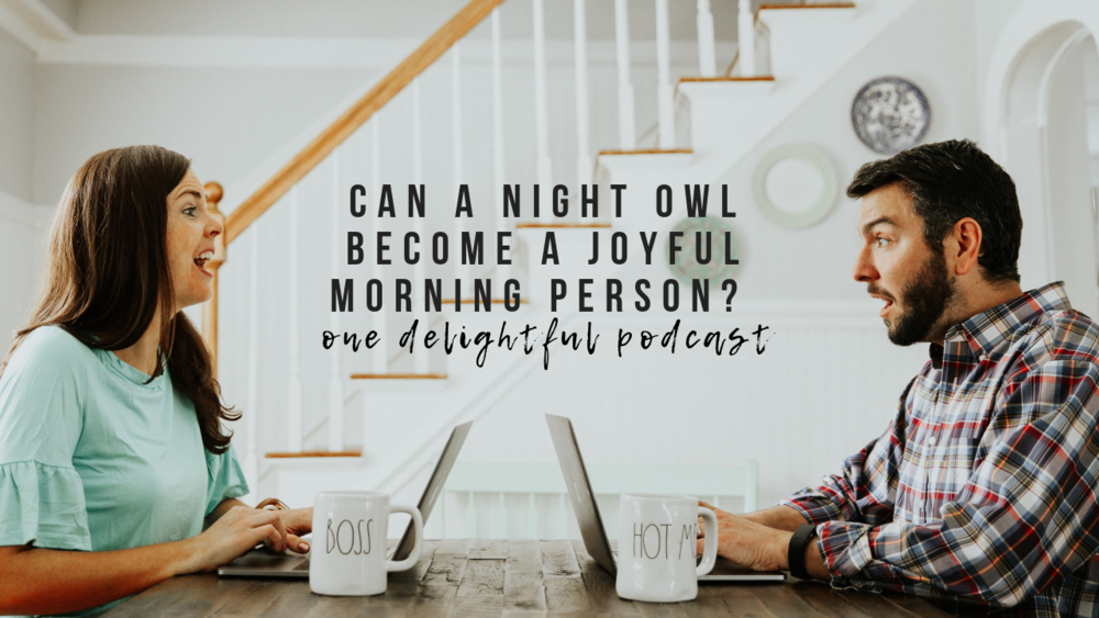can a night owl become a joyful morning person? // one delightful shop / www.onedelightfulshop.com