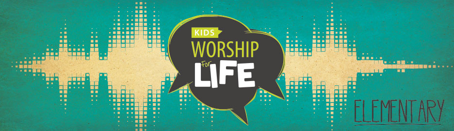 Worship-For-Life-Elementary.png