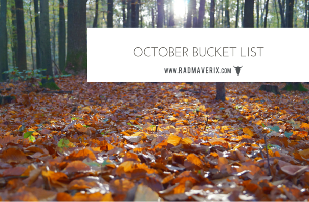 October Bucket List - Rad Maverix