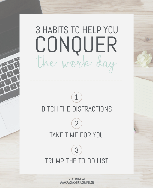 3 Habits to Help You Conquer the Work Day - Pin for later!